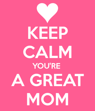 keep-calm-you-re-a-great-mom-8