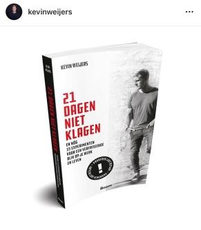 Kevin Weijers - 21 dagen niet klagen en nóg 33 experiementen voor een verfrissende blik op je werk en leven